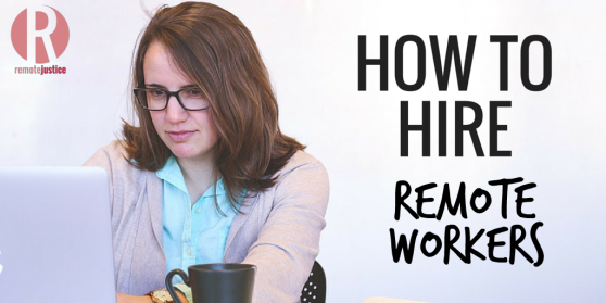How to Hire Remote Workers